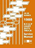 img - for STEP-BY-STEP 1988 CHEVROLET TRUCK & PICKUP REPAIR SHOP & SERVICE MANUAL INCLUDES: 4x2 4x4   ton   ton 1 ton Blazer Suburban K5 K10 K20 K30 C10 C20 C30 G10 G20 G30 P10 P20 P30 book / textbook / text book