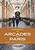 The Arcades of Paris Guidebook (English and French Edition)