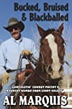 Bucked, Bruised & Blackballed: Lowfalutin' Cowboy Poetry and Raunchy Humor from Sandy Valley