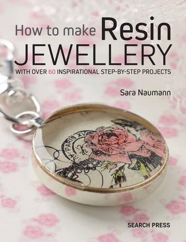 Price comparison product image How to Make Resin Jewellery: With over 50 inspirational step-by-step projects