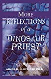 More Reflections of a Dinosaur Priest, Lloyd Csp, 1598587560