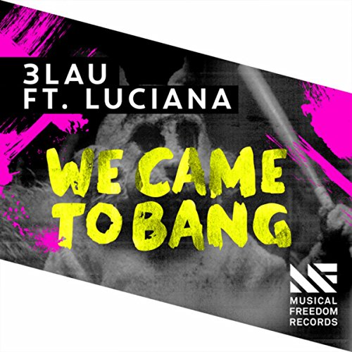 We Came To Bang feat. Luciana