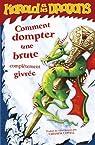 Harold et les dragons, tome 4 : Comment dompter une brute complètement givrée par Cowell