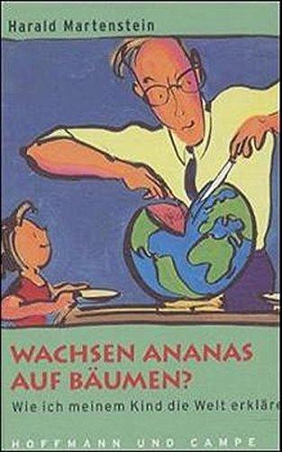 Wachsen Ananas auf Bäumen? Wie ich meinem Kind die Welt erkläre