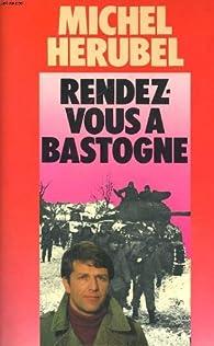 Rendez-vous à Bastogne par Michel Hérubel