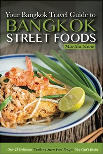 Buy bangkok travel guide your guide to bangkok street foods over buy bangkok travel guide your guide to bangkok street foods over 25 delicious thailand street food recipes you cant resist book online at low prices in forumfinder Choice Image