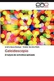 Caleidoscopio, Andrés Novoa Montoya and Vladimir Sánchez Riaño, 3848476177