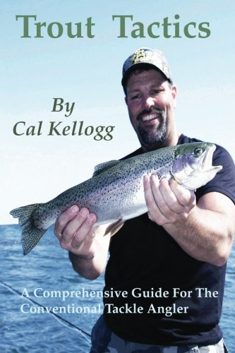 Trout Tactics: A Comprehensive Guide For The Conventional Tackle Angler ()