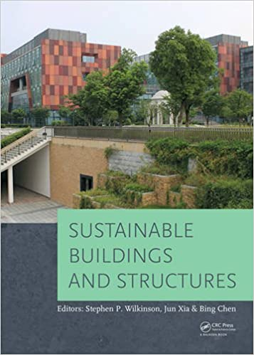 Jun Xia - Sustainable Buildings And Structures: Proceedings Of The 1st International Conference On Sustainable Buildings And Structures