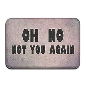"jingb modas Felpudo OH no Not You again para interiores/exteriores/puerta delantera Welcome Mat (23.6x15.7, ""L x W)"
