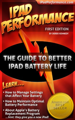 iPad Performance: The New Guide to Better iPad & iPhone Battery Life