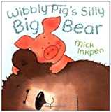 Wibbly Pig's Silly Big Bear, Mick Inkpen, 0340997524