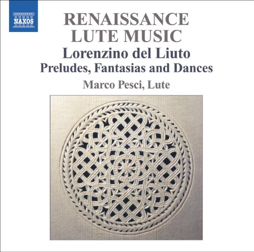 Renaissance Lute Music by Lorenzino del Liuto and Marco Pesci