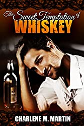 The Sweet Temptation of Whiskey: A Whiskey Novel (Whiskey Collection Book 1)