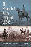 The Shenandoah Valley Campaign of 1862, , 080782786X
