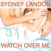 Watch Over Me: Danvers Series # 7 | Sydney Landon