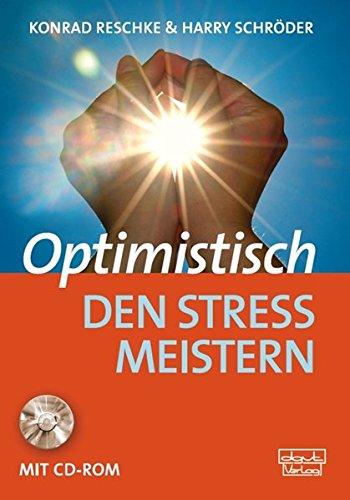 Optimistisch den Stress meistern: Ein Programm für Gesundheitsförderung,<BR>Therapie und Rehabilitation (Materialien)