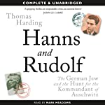 Hanns and Rudolf: The German Jew and the Hunt for the Kommandant of Auschwitz | Thomas Harding