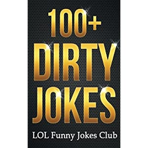 100+ Dirty Jokes!: Funny Jokes, Puns, Comedy, and Humor for Adults (Uncensored and Explicit!) (Funny & Hilarious Joke… | NEW COMEDY TRAILERS | ComedyTrailers.com
