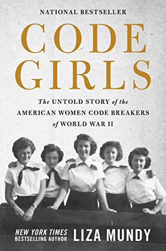 Code Girls: The Untold Story of the American Women Code Breakers of World War II cover