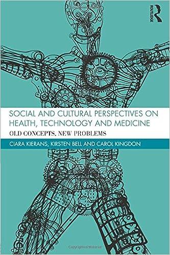 Social and Cultural Perspectives on Health, Technology and Medicine: Amazon.co.uk: Ciara Kierans, Kirsten Bell, Carol Kingdon: 9781138941106: Books
