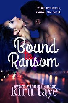 Bound To Ransom (Bound Series Book 2) by [Taye, Kiru]