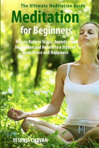 Meditation for Beginners: How to Relieve Stress, Anxiety and...