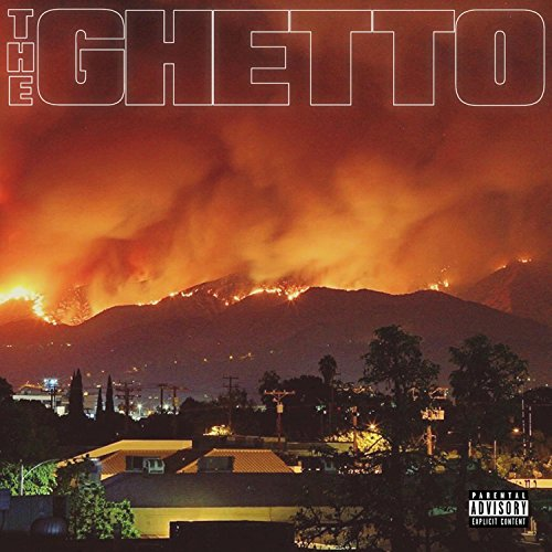 The Ghetto [Explicit]