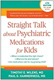 img - for Straight Talk about Psychiatric Medications for Kids, Fourth Edition book / textbook / text book