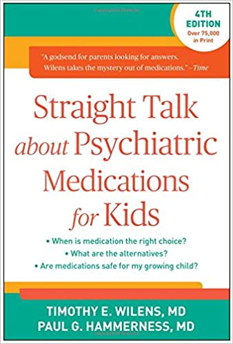 Straight Talk about Psychiatric Medications for Kids, Fourth ...