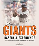 The Giants Baseball Experience: A Year-by-Year Chronicle, from New York to San Francisco