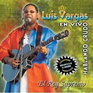 Luis Vargas - En Vivo Hablando Crudo - Amazon.com Music