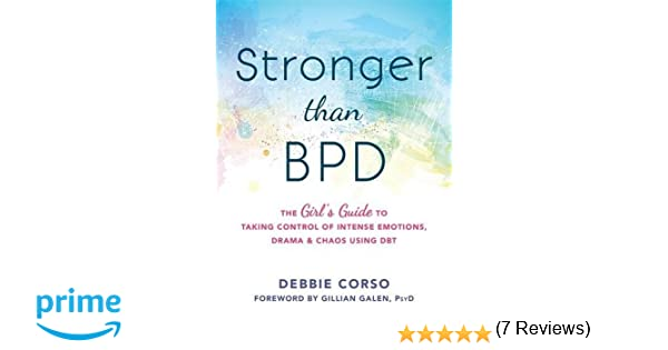 Stronger Than BPD: The Girl's Guide to Taking Control of Intense ...