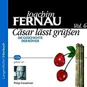 Cäsar lässt grüßen. Die Geschichte der Römer 6 | Joachim Fernau