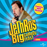Jethro's Big Comedy Feast |  Jethro