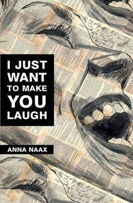 [(I Just Want to Make You Laugh)] [By - I Just Want To Make You Laugh