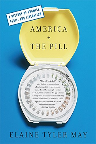 America and the Pill: A History of Promise, Peril, and Liberation pdf epub