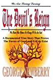 img - for The Devil's Reign: A Documented True Story That Proves The Forces of Good and Evil Do Exist book / textbook / text book
