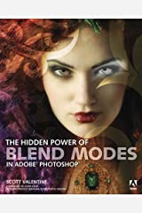 Hidden Power of Blend Modes in Adobe Photoshop, The Kindle Edition