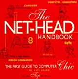 The Net-head Handbook: The First Guide to Computer Chic