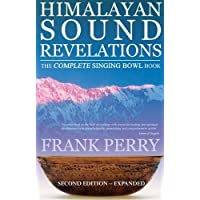 Himalayan Sound Revelations - 2nd Edition