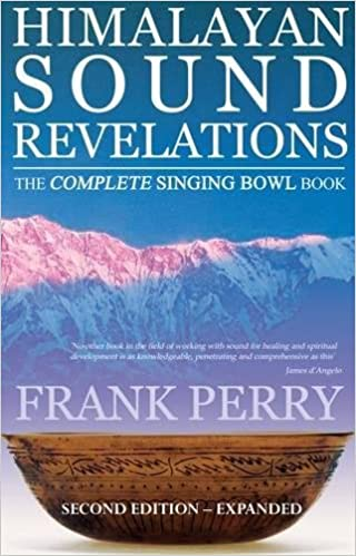 Himalayan Sound Revelations - 2nd Edition: The Complete ...