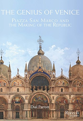 The Genius of Venice: Piazza San Marco and the Making of the ()