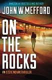 ON The Rocks (An Ozzie Novak Thriller, Book 3) (Redemption Thriller Series) (Volume 15)