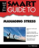 Smart Guide to Managing Stress, Bryan Robinson, 1937636267