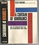 img - for A Curtain of Ignorance; How the American Public Has Been Misinformed About China book / textbook / text book
