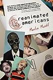 Reanimated Americans, Martin Mundt, 0984739408