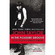 In the Pleasure Groove: Love, Death & Duran Duran