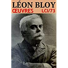 Léon Bloy - Oeuvres: lci-73 (lci-eBooks) (French Edition)