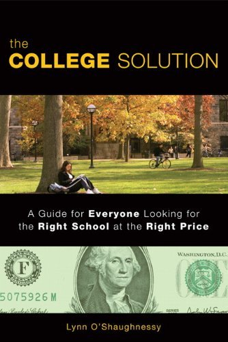 The College Solution: A Guide for Everyone Looking for the Right School at the Right Price by Lynn O'Shaughnessy (2008-06-16)